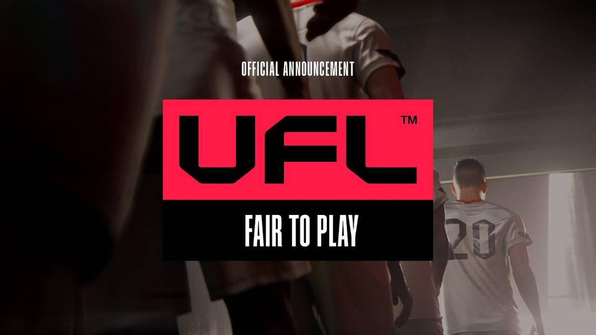 UFL - Endlich Konkurrenz für FIFA und eFootball?