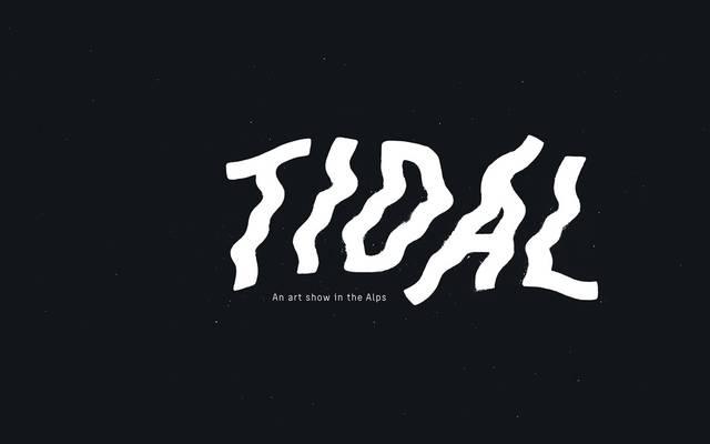 Tidal – Eine Kunstausstellung in den Alpen
