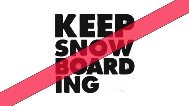 KEEP SNOWBOARDING 2018 abgesagt!